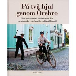 På två hjul genom Örebro